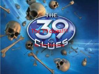 The 39 clues!!!