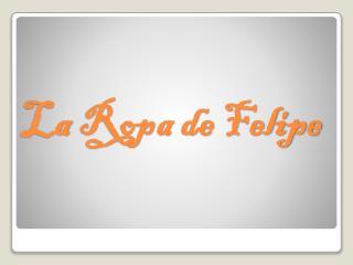 La  Ropa  de Felipe
