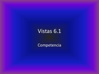 Vistas 6.1