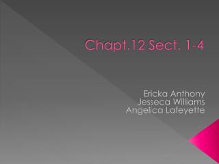 Chapt.12 Sect. 1-4