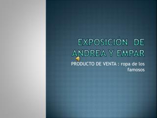 Exposición  DE   andrea  y EMPAR