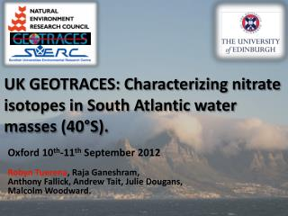 UK GEOTRACES: Characterizing nitrate  i sotopes in South Atlantic water  masses  (40°S).