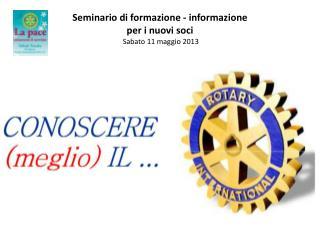 Seminario di formazione - informazione per i nuovi soci Sabato 11 maggio 2013