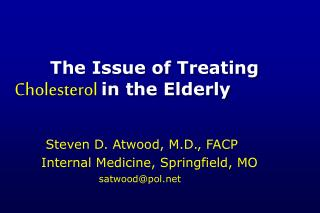 The Issue of Treating    Cholesterol in the Elderly