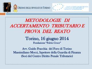 METODOLOGIE   DI  ACCERTAMENTO  TRIBUTARIO E  PROVA  DEL  REATO   Torino, 16 giugno 2014