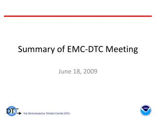 Summary of EMC-DTC Meeting