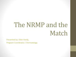The NRMP and the Match