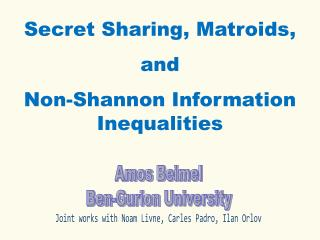 Secret  Sharing,  Matroids ,  and  Non-Shannon Information Inequalities