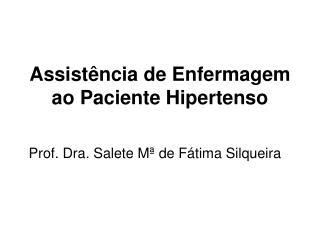 Assist ncia de Enfermagem ao Paciente Hipertenso