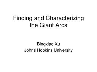Finding and Characterizing the Giant Arcs