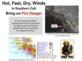 Hot, Fast, Dry, Winds  In Southern Cali  Bring on  Fire  D anger