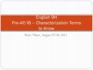 English 9H Pre-AP/IB – Characterization Terms to Know