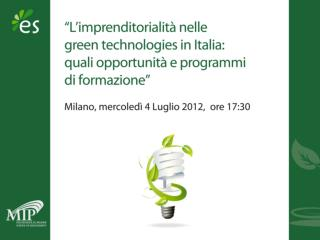 Le  opportunit� imprenditoriali nelle  green  technologies in Italia
