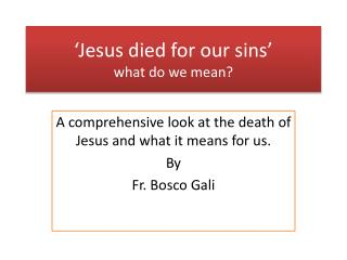'Jesus died for our sins' what do we mean?