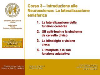 Corso 3 – Introduzione alle Neuroscienze: La lateralizzazione emisferica