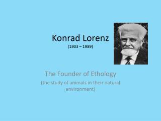 Konrad Lorenz (1903  – 1989)