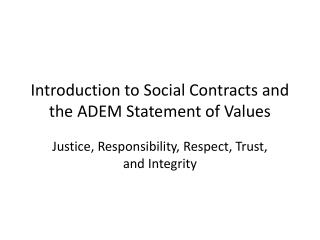 Introduction to Social Contracts and the ADEM Statement of Values