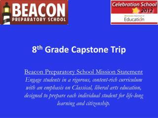 8 th  Grade Capstone Trip