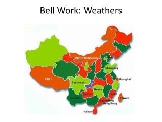 Bell Work: Weathers