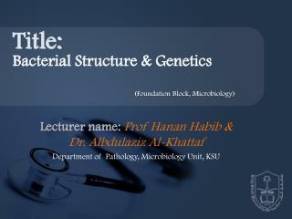 Lecturer name:  Prof  Hanan Habib  & Dr.  Albdulaziz  Al- Khattaf