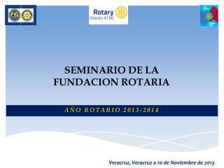SEMINARIO DE LA  FUNDACION ROTARIA