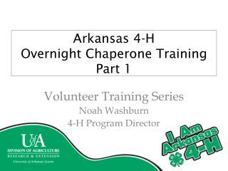 Arkansas 4-H O vernight Chaperone Training Part 1