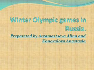 Winter Olympic games in  Russia.