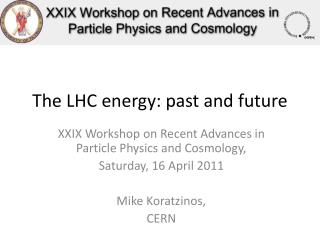 The LHC energy: past and future