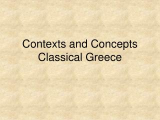 Contexts and Concepts Classical Greece