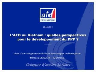 L'AFD au Vietnam : quelles perspectives pour le développement du PPP ?