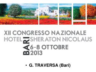 G. TRAVERSA  (Bari)