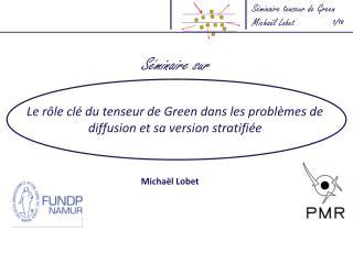 Le rôle clé du tenseur de Green dans les problèmes de diffusion et sa version stratifiée