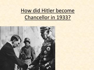 How did Hitler become Chancellor in 1933?