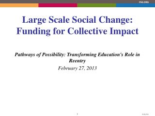 Large Scale Social Change: Funding for  Collective  Impact