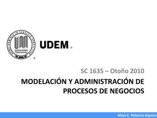 MODELACIÓN Y ADMINISTRACIÓN DE PROCESOS DE NEGOCIOS