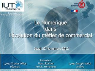 Le  Numérique  dans  l'évolution  du métier de  commercial Jeudi 22 Novembre  2012