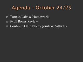 Agenda – October 24/25
