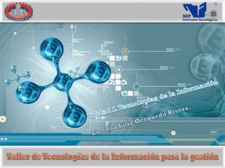 Unidad I. Tecnologías de la Información