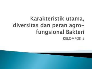 Karakteristik utama, diversitas dan peran agro-fungsional Bakteri