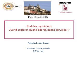 Nodules thyroïdiens Quand explorer, quand opérer, quand surveiller ?