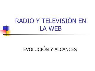 RADIO Y TELEVISI N EN LA WEB