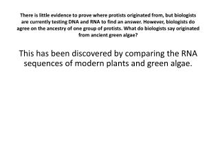 This has been discovered by comparing the RNA sequences of modern plants and green algae.