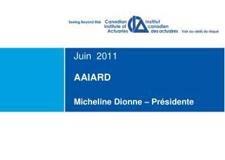 AAIARD  Micheline Dionne – Présidente