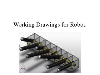 Working Drawings for Robot.