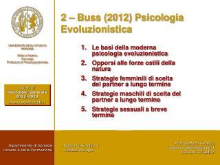2 –  Buss  (2012) Psicologia Evoluzionistica