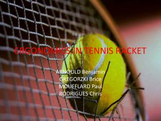 ERGONOMICS IN TENNIS RACKET
