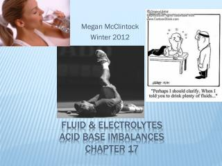 Fluid & Electrolytes Acid Base  Imbalances Chapter 17