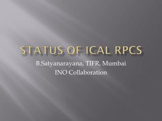 Status of ICAL RPCs