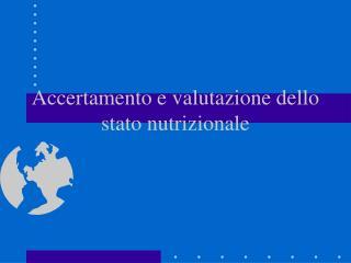 Accertamento e valutazione dello stato nutrizionale