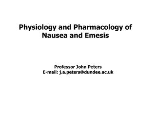 Physiology and Pharmacology of Nausea and Emesis